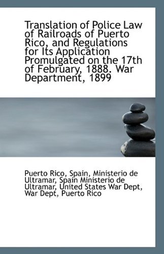 e Law of Railroads of Puerto Rico, and Regulations for Its Application Promulgat (Puerto Rico Railroad)
