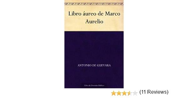 Libro áureo de Marco Aurelio eBook: de Guevara, Antonio: Amazon.es ...