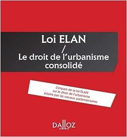 Amazon Fr Loi Elan Le Droit De L Urbanisme Consolide