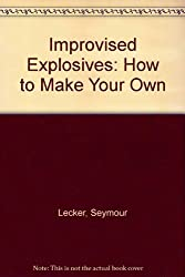 Improvised Explosives: How To Make Your Own