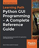 Python GUI Programming – A Complete Reference Guide Front Cover