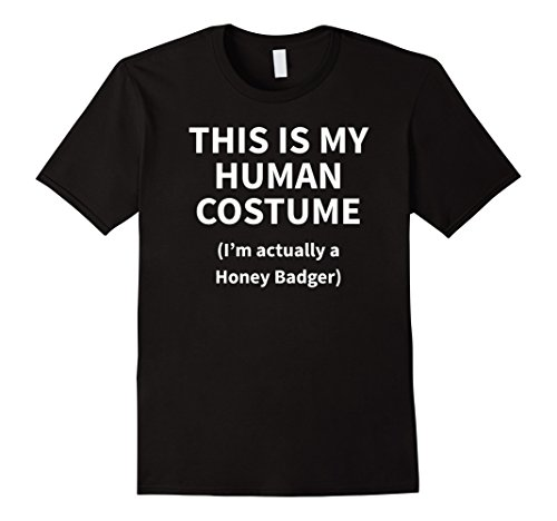 Mens This is my HUMAN COSTUME I'm Actually a HONEY BADGER T-SHIRT 2XL (Honey Badger Costume Halloween)