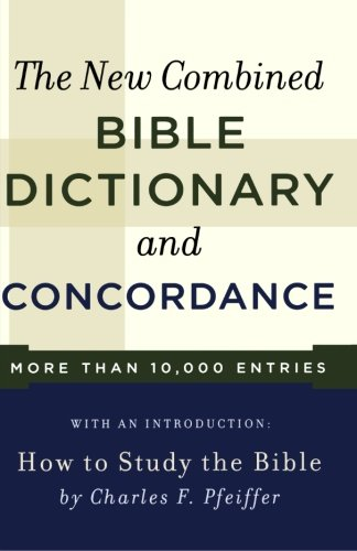 The New Combined Bible Dictionary and Concordance by Baker Pub Group/Baker Books