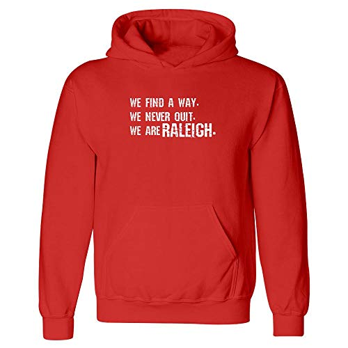 We Never Quit We are Raleigh. North Carolina Pride - Hoodie Red