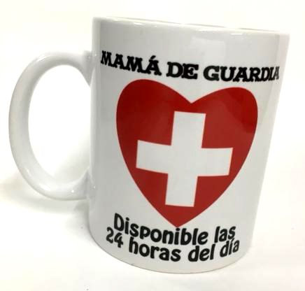 Taza Mamá de Guardia - Disponible las 24 horas del día