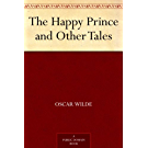 The Happy Prince and Other Tales (English Edition)