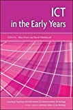 Ict In The Early Years (Learning and Teaching with Information and Communications Te)
