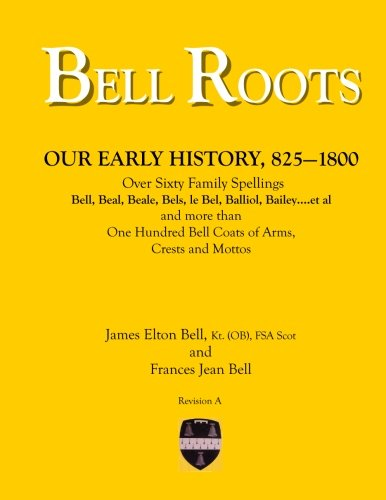 Bell Roots: Our Early History, 825-1800 pdf epub