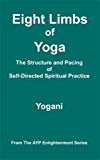 Eight Limbs of Yoga - The Structure and Pacing of Self-Directed Spiritual Practice (AYP Enlightenment Series Book 9) (English Edition)
