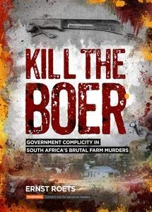 ( Kill The Boer: Government Complicity In South Africa's Brutal Farm Murders )