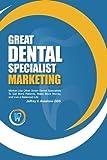 Great Dental Specialist Marketing