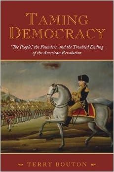 Taming Democracy: