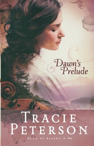 Dawn's Prelude (Song of Alaska Series, Book - Outlet Mills Discover