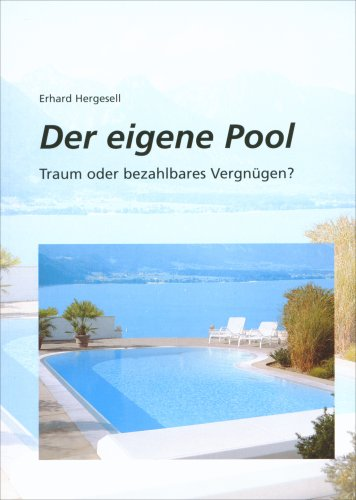 Der eigene Pool - Traum oder bezahlbares Vergnügen?