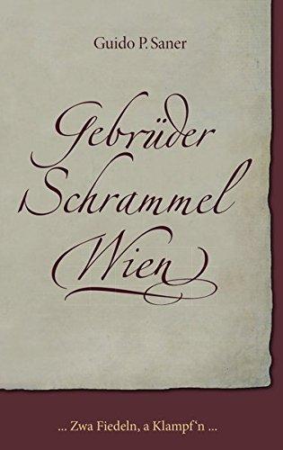 Gebrüder Schrammel Wien: Zwa Fiedeln, a Klampf'n