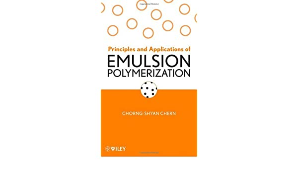 Principles and applications of emulsion polymerization 1 chorng principles and applications of emulsion polymerization 1 chorng shyan chern amazon fandeluxe Gallery