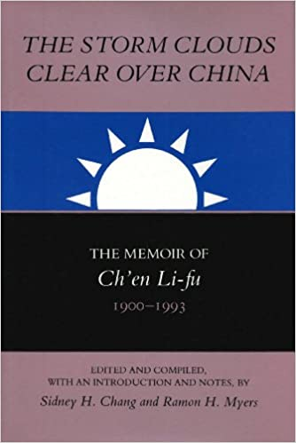 The Storm Clouds Clear over China: The Memoir of Ch'En Li-Fu, 1900-1993 (Studies in Economic, Social and Political Change, the Republic of China)