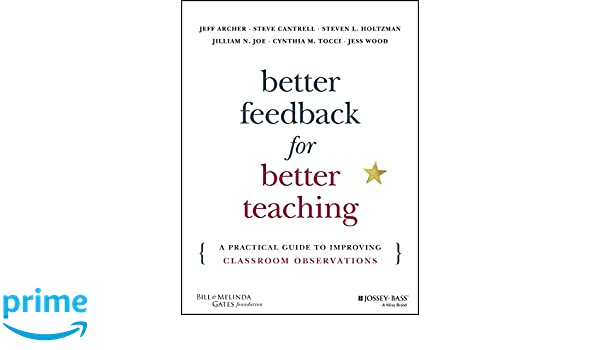 Better Feedback for Better Teaching: A Practical Guide to ...