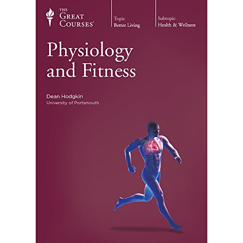 Physiology and Fitness by Great Courses  Teaching Company