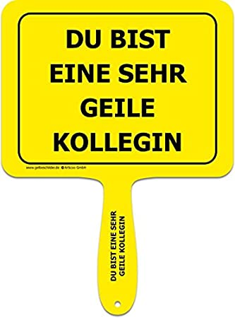 Du Bist Eine Sehr Geile Kollegin Sprüche Schild Fürs Büro Auto