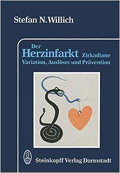 Der Herzinfarkt: Zirkadiane Variation, Auslöser und Prävention