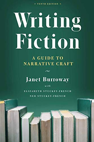 Writing Fiction, Tenth Edition: A Guide to Narrative Craft (Chicago Guides to Writing, Editing, and Publishing)