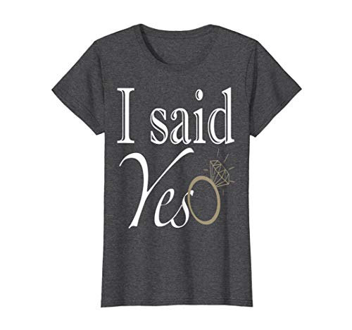Womens I Said Yes Woman Engagement Bride Wedding Couples T-shirt