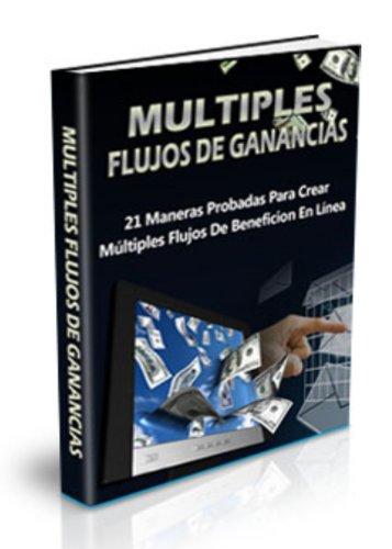 Mltiples Flujos de Ganancias En Linea. (Spanish Edition)