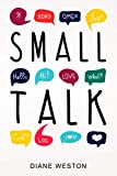 Small Talk: How to Start a Conversation, Truly