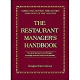 The Restaurant Manager's Handbook : How to Set up, Operate, and Manage a Financially Successful Restaurant, Brown, Douglas R., 0910627088