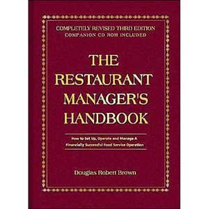 The Restaurant Manager's Handbook: How to Set Up Operate and Manage a Financially Successful Food Service Operation