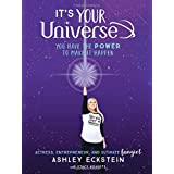It's Your Universe: You Have the Power to Make It Happen