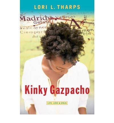 Books : [ Kinky Gazpacho: Life, Love & Spain[ KINKY GAZPACHO: LIFE, LOVE & SPAIN ] By Tharps, Lori L. ( Author )May-26-2009 Paperback