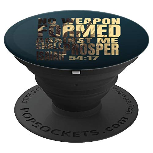 No Weapon Formed Against Me Shall Prosper Isaiah 54:17 - PopSockets Grip and Stand for Phones and Tablets