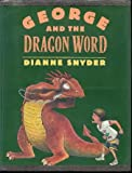George and the Dragon Word, Dianne Snyder, 0395551293