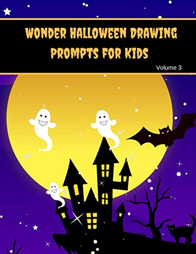 (Wonder Halloween Drawing Prompts for Kids: Halloween Theme Sketch Prompts)