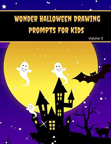 Wonder Halloween Drawing Prompts for Kids: Halloween Theme Sketch Prompts (Volume)