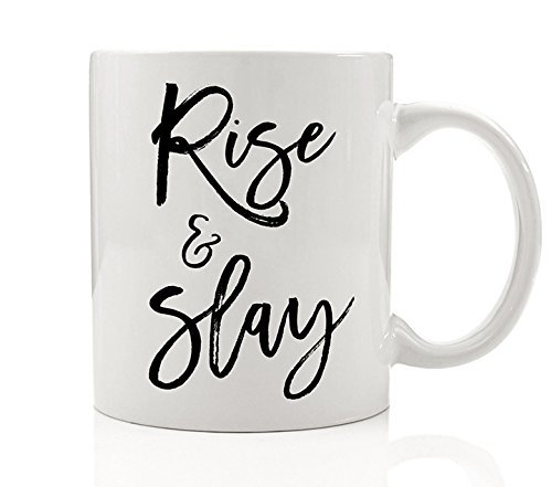 Rise & Slay Coffee Mug, Motivational Inspirational Quote Impress Wake Pray Slay All Day Inspiration BFF Gift Idea Boss Lady Woman Daughter Mom Friend 11oz Novelty Ceramic Tea Cup by Digibuddha DM0198