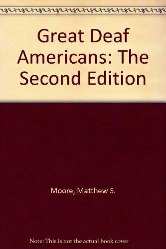 Great Deaf Americans: The Second Edition