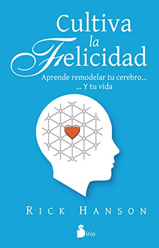 Cultiva la felicidad (Spanish Edition)
