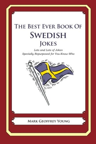 Download The Best Ever Book of Swedish Jokes: Lots and Lots of Jokes Specially Repurposed for You-Know-Who PDF