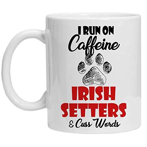 Halloween Phrases In Irish (IRISH SETTER Mug - I RUN ON CAFFEINE DOGS AND CUSS WORDS - Funny 11oz Coffee Mugs - Great Humor Gift For Halloween, Birthday,)