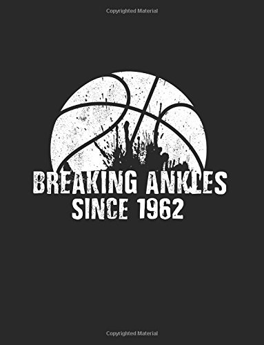 Breaking Ankles Since 1962: Gifts For Basketball Players, Blank Lined Journal Notebook, 8.5 x 11 (Journals To Write In) (V2)