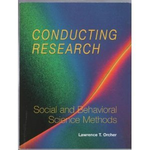 Conducting Research Social and Behavioral Science Methods