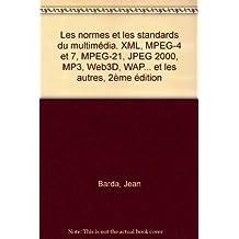normes et standards multimedia: xml, mp3 et autres 2eed.