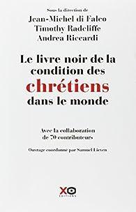 Le livre noir de la condition des chrétiens dans le monde par Jean-Michel Di Falco Léandri