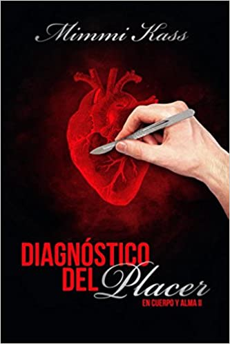 Diagnostico del placer (En cuerpo y alma) (Volume 2) (Spanish Edition): Mimmi Kass: 9781545048955: Amazon.com: Books