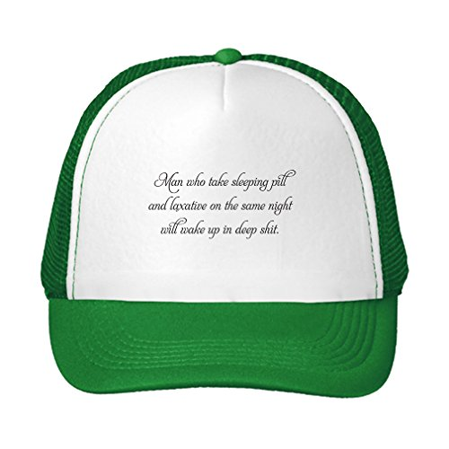 Man Takes Sleeping Pill Laxative Wake Up Deep Shit Adjustable Trucker Hat Cap Kelly Green