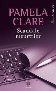 Scandale meurtrier par Pamela Clare