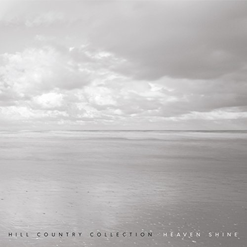 Hill Country Collection - Heaven Shine 2018